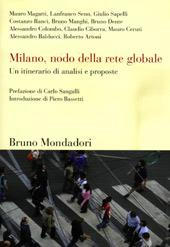 """Milan, node in the global network"""